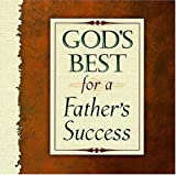 God's Best for a Father's Success (Moments for Your Life) (084995410X) by Countryman, Jack