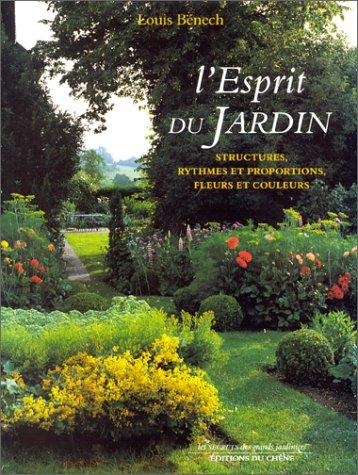 L'esprit du jardin : structures, rythmes et proportions, fleurs et couleurs