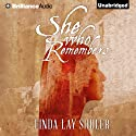 She Who Remembers (       UNABRIDGED) by Linda Lay Shuler Narrated by Cris Dukehart