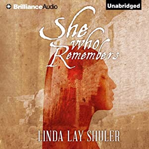 She Who Remembers | [Linda Lay Shuler]