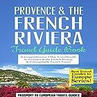 Provence & the French Riviera: Travel Guide Book Hörbuch von  Passport to European Travel Guides Gesprochen von: Colin Fluxman