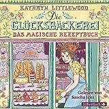 Die Glücksbäckerei, Das magische Rezeptbuch: 3 CDs