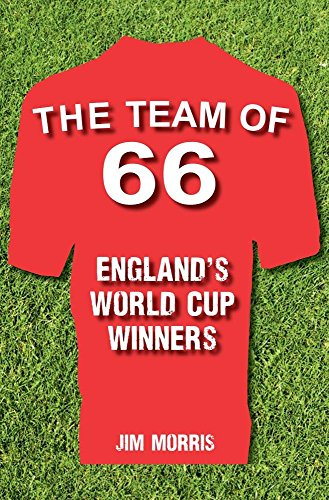 The Team of '66: England's World Cup Winners