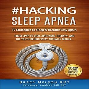 Hacking Sleep Apnea: 19 Strategies to Sleep & Breathe Easy Again Audiobook