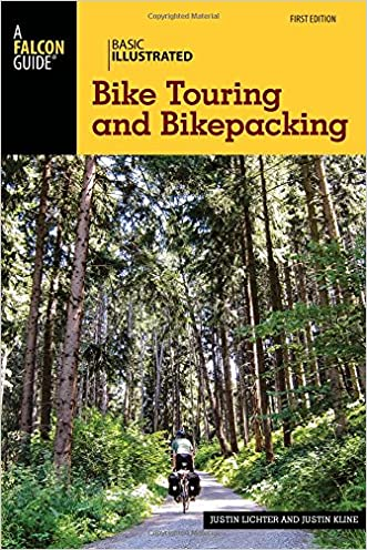 Basic Illustrated Bike Touring and Bikepacking (Basic Illustrated Series) written by Justin Lichter