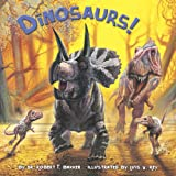 Dinosaurs! (Turtleback School & Library Binding Edition) (1417754885) by Robert T. Bakker