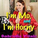 I'm Mo and I'm Horny | Gabriella Vitale