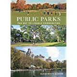 Public Parks: The Key to Livable Communities (Norton/Library of Congress Visual Sourcebooks in Architecture, Design, and Engineering) ~ Alexander Garvin