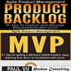 Agile Product Management: Product Backlog & Minimum Viable Product with Scrum Hörbuch von Paul Vii Gesprochen von: Randal Schaffer