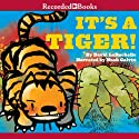 It's a Tiger! Audiobook by David LaRochelle Narrated by Noah Galvin