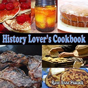 History Lover's Cookbook | [Roxe Anne Peacock]
