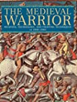 Medieval Warrior: Weapons, Technology...