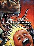 Herbert Hilligan's Prehistoric Adventure