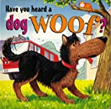 Have You Heard a Dog Woof?
