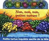 echange, troc Neecy Twinem, Sally Doherty - Non, non, non, petites tortues ! : Petite tortue inquiète oscille de la tête