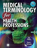 Workbook for Ehrlich/Schroeders Medical Terminology for Health Professions, 7th