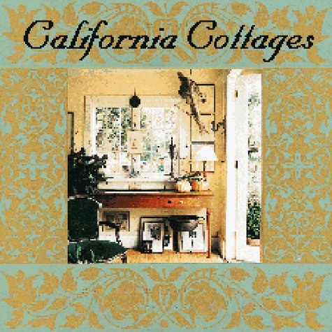 California Cottages: Interior Design, Architecture, and Style, Dorrans Saeks, Diane