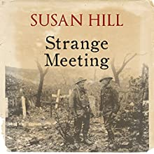 Strange Meeting (       UNABRIDGED) by Susan Hill Narrated by Joe Jameson