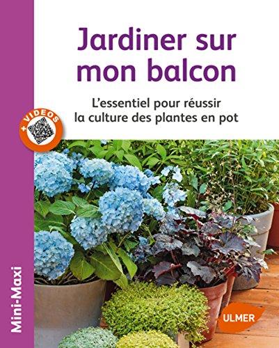 jardiner-sur-mon-balcon-lessentiel-pour-reussir-la-culture-des-plantes-en-pot