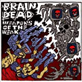Weapons of the Weak by Braindead (2010-11-01)