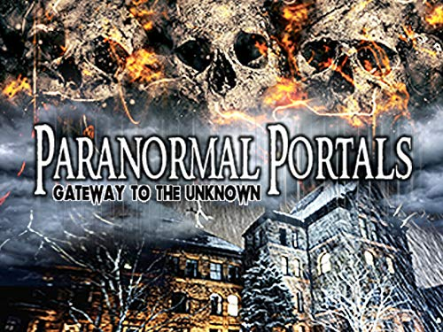 Paranormal Portals - Gateway to the Unknown - Season 2