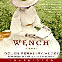 Wench: A Novel (       UNABRIDGED) by Dolen Perkins-Valdez Narrated by Quincy Tyler Bernstine