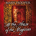 The Betrayal: At the House of the Magician Audiobook by Mary Hooper Narrated by Ruth Sillers