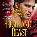Highland Beast Audiobook by Hannah Howell, Victoria Dahl, Heather Grothaus Narrated by Jayne Entwistle