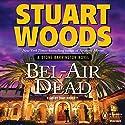 Bel-Air Dead: A Stone Barrington Novel (       UNABRIDGED) by Stuart Woods Narrated by Tony Roberts
