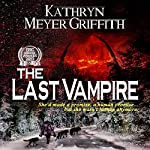 The Last Vampire: New Revised Edition | Kathryn Meyer Griffith