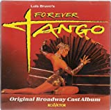 Luis Bravo's Forever Tango: Original Broadway Cast Album an album by 1997