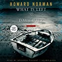 What Is Left the Daughter (       UNABRIDGED) by Howard Norman Narrated by Bronson Pinchot