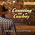 Counting on a Cowboy: A Four of Hearts Ranch Romance (       UNABRIDGED) by Debra Clopton Narrated by Rebecca Gibel