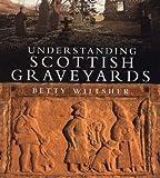 Understanding Scottish Graveyards