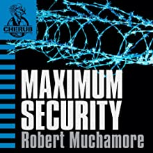 Cherub: Maximum Security Audiobook by Robert Muchamore Narrated by Simon Scardifield