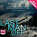Last Man Off Audiobook by Matthew Lewis Narrated by Malcolm Hamilton