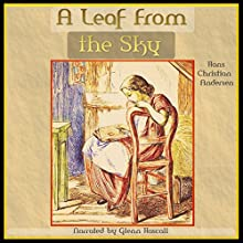 A Leaf from the Sky (       UNABRIDGED) by Hans Christian Andersen Narrated by Glenn Hascall