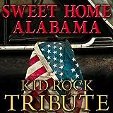 Sweet Home Alabama - Kid Rock Tribute