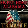 Sweet Home Alabama - Kid Rock Tribute