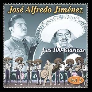 Jose Alfredo Jimenez - 100 Clasicas 2 by Jimenez, Jose Alfredo [Music