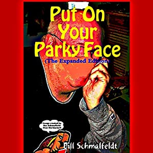 Put On Your Parky Face!: The Expanded Version Audiobook