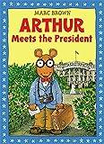 Arthur Meets the President: An Arthur Adventure (Arthur Adventure Series)