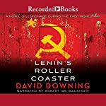 Lenin's Roller Coaster   David Downing