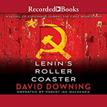 Lenin's Roller Coaster Audiobook by David Downing Narrated by Robert Ian Mackenzie