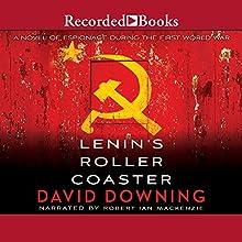 Lenin's Roller Coaster | Livre audio Auteur(s) : David Downing Narrateur(s) : Robert Ian Mackenzie