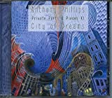 Anthony Phillips Private Parts & Pieces XI: City Of Dreams