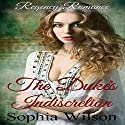 The Duke's Indiscretion: Regency Dukes, Book 2 Audiobook by Sophia Wilson Narrated by Nano Nagle