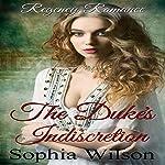 The Duke's Indiscretion: Regency Dukes, Book 2 | Sophia Wilson