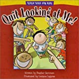 Quit Looking at Me! (Tough Stuff for Kids) (0781438527) by Gemmen, Heather