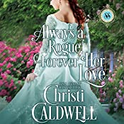 Always a Rogue, Forever Her Love: Scandalous Seasons Book 4 | Christi Caldwell